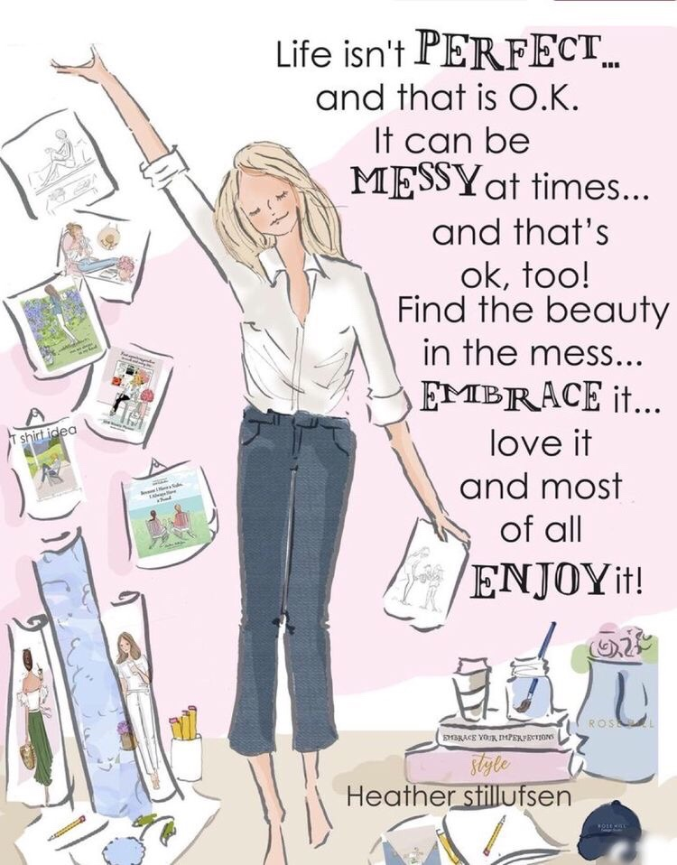 Motivational Monday, life, perfect, messy,embrace it as is, make the best of it