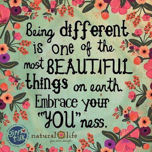 Motivational Monday, being different, embrace life, self love, you are beautiful