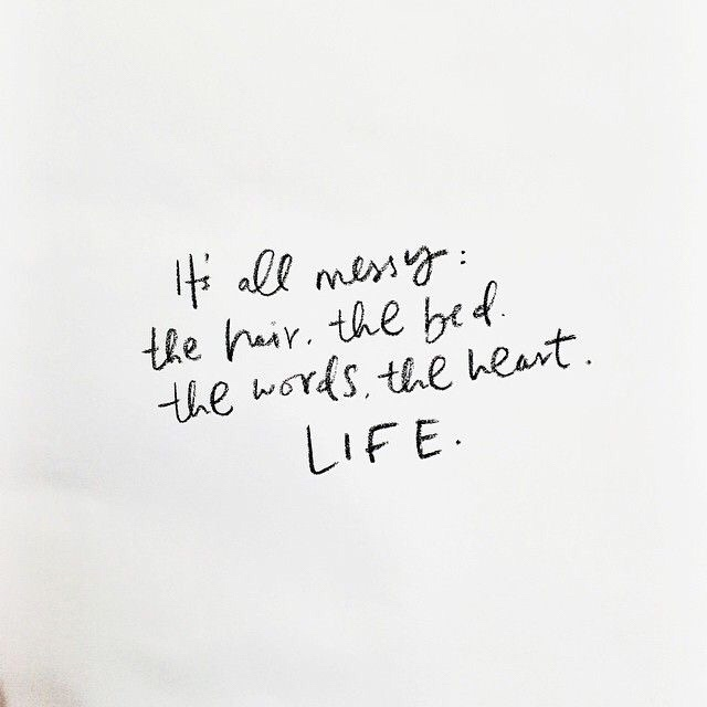 Motivational Monday, messy life, messy hair, embracing life, love yourself, not perfect