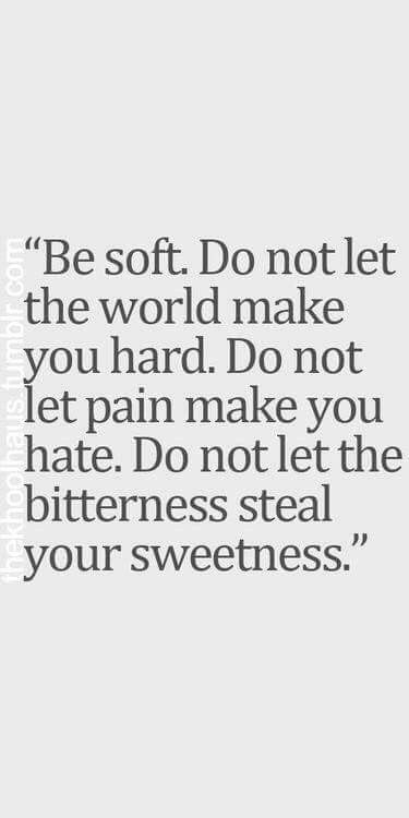 Motivational Monday inspirational quotes don't lose yourself be soft don't be hard