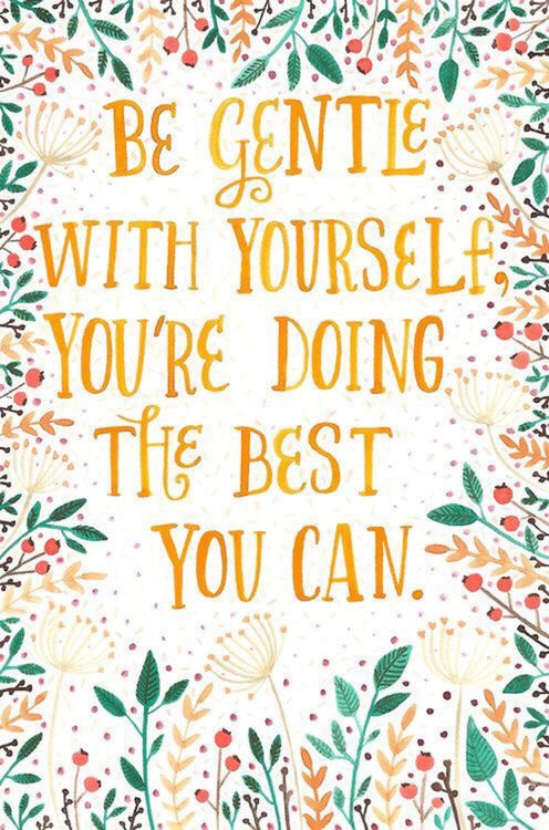 Motivational Monday be kind to yourself