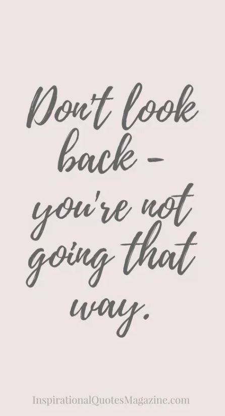 Motivational Monday quotes inspirational don't look back look forward