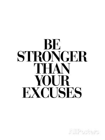 Motivational Monday, motivation, quotes, Monday, be strong, no excuses
